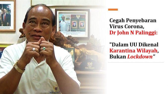 Cegah Penyebaran Virus Corona, Dr John N Palinggi: Dalam UU Dikenal Karantina Wilayah, Bukan Lockdown