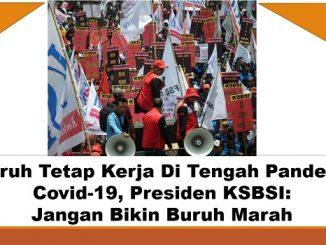 Buruh Tetap Kerja Di Tengah Pandemi Covid-19, Presiden KSBSI: Jangan Bikin Buruh Marah
