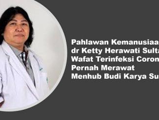Pahlawan Kemanusiaan Dokter Ketty Herawati Sultana Wafat Terinfeksi Corona, Pernah Merawat Menhub Budi Karya Sumadi