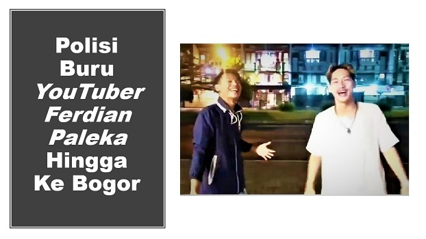Polisi Buru YouTuber Ferdian Paleka Hingga Ke Bogor
