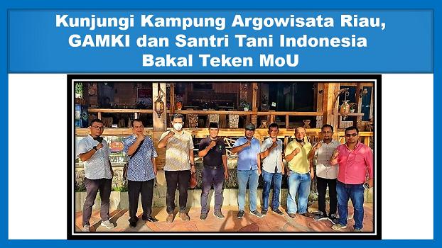 Kunjungi Kampung Argowisata Riau, GAMKI dan Santri Tani Indonesia Bakal Teken MoU